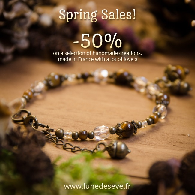 Spring Sales! -50% on a selection of handmade creations, made in France with a lot of love :)